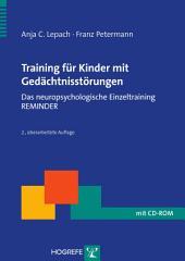 Training für Kinder mit Gedächtnisstörungen: Das neuropsychologische Einzeltraining REMINDER