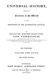 Universal History, from the Creation of the World to the Beginning of the Eighteenth Century: Volume 5