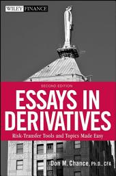 Essays in Derivatives: Risk-Transfer Tools and Topics Made Easy, Edition 2