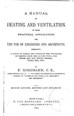 A Manual of Heating and Ventilation  in Their Practical Application  for the Use of Engineers and Architects PDF