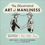 The Illustrated Art of Manliness