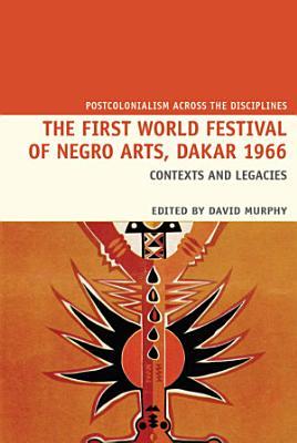 The First World Festival of Negro Arts  Dakar 1966
