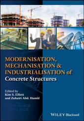 Modernisation, Mechanisation and Industrialisation of Concrete Structures