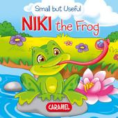 Niki the Frog: Small Animals Explained to Children