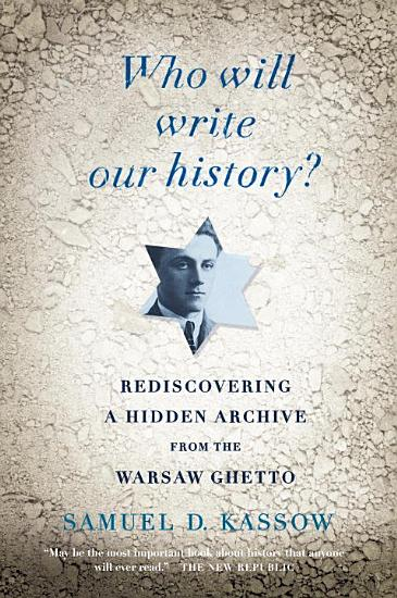 Who Will Write Our History  PDF