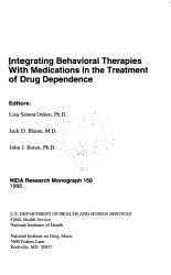 Integrating Behavioral Therapies with Medications in the Treatment of Drug Dependence PDF