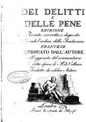 Dei delitti e delle pene edizione rivista, corretta, e disposta secondo l'ordine della traduzione francese approuato dall'autore coll'aggiunta del commentario alla detta opera di M.r de Voltaire tradotto da celebre autore
