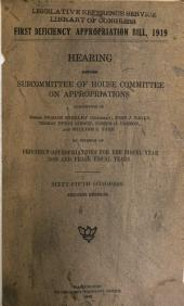 First Deficiency Appropriation Bill, 1919: Hearings Before Subcommittee of House Committee on Appropriations ... in Charge of Deficiency Appropriations for the Fiscal Year 1919 and Prior Fiscal Years. Sixty-fifth Congress, Second Session