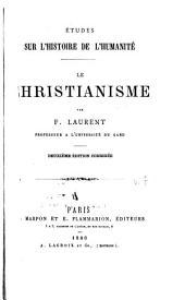 Études sur l'histoire de l'humanité: Le Christianisme. 2. éd., cor. 1880