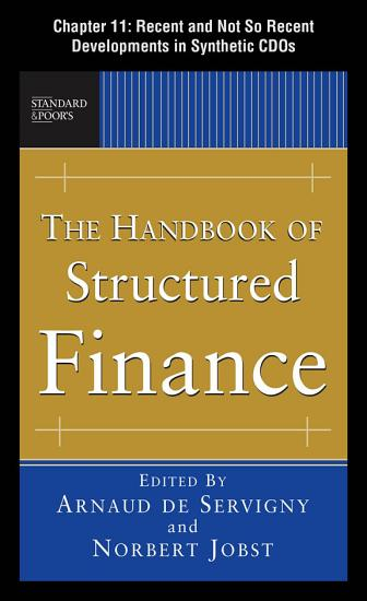 The Handbook of Structured Finance  Chapter 11   Recent and Not So Recent Developments in Synthetic CDOs PDF