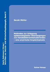 Methoden zur Erfassung epistemologischer Überzeugungen von Handelslehramtsstudierenden: eine empirische Vergleichsstudie