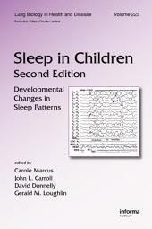 Sleep in Children: Developmental Changes in Sleep Patterns, Second Edition, Edition 2