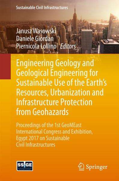 Engineering Geology and Geological Engineering for Sustainable Use of the Earth   s Resources  Urbanization and Infrastructure Protection from Geohazards