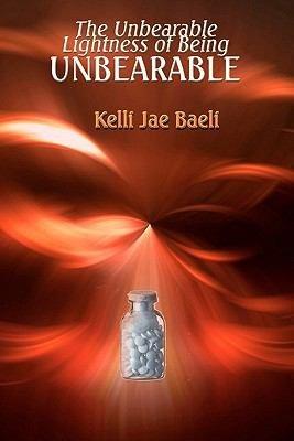 The Unbearable Lightness of Being Unbearable