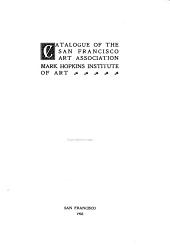Catalogue of the San Francisco Art Association, Mark Hopkins Institute of Art