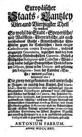 Europäische Staats-Cantzley: darinnen zum Behuff der neuesten politischen-, Kirchen- und Reichshistorie was sowohl in Religions-Angelegenheiten merckwürdiges vorgefallen als in Staats- und Reichs-Geschäfften vor kurztem abgehandelt worden und zum Vorschein gekommen ist, Band 44