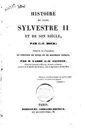 Histoire du pape Sylvestre 2. et de son siècle par C.-F. Hock