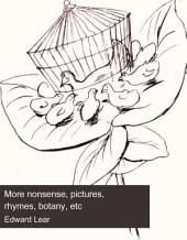 More nonsense: pictures, rhymes, botany, etc
