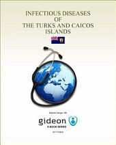 Infectious Diseases of the Turks and Caicos Islands: 2017 edition