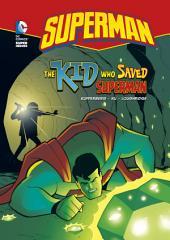 Superman: The Kid Who Saved Superman