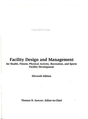 Facility Design and Management for Health  Fitness  Physical Activity  Recreation  and Sports Facility Development PDF