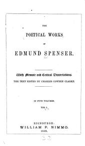 The Poetical Works of Edmund Spenser: With Memoir and Critical Dissertations, Volume 3