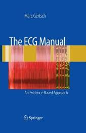 The ECG Manual: An Evidence-Based Approach