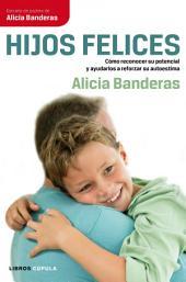 Hijos felices: Cómo reconocer su potencial y ayudarlos a reforzar su autoestima