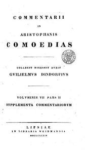 Aristophanous kōmōidiai: pt. 1-2. Commentarii. Collegit digessit auxit Guilielmus Dindorfius. 1820-1834