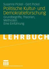 Politische Kultur- und Demokratieforschung: Grundbegriffe, Theorien, Methoden. Eine Einführung