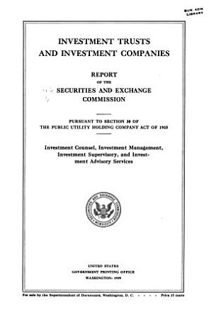 Investment Trusts and Investment Companies  Report Pursuant to Section 30 of the Public Utility Holding Company Act of 1935  Investment Councel  Investment Management  Investment Supervisory  and Investment Advisory Services PDF