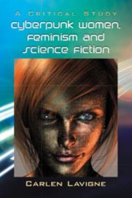 Cyberpunk Women  Feminism and Science Fiction PDF