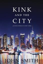 Kink and the City: An Englishman in New York
