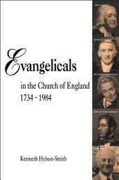 Evangelicals in the Church of England 1734-1984