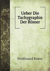 Ueber Die Tachygraphie Der R?mer