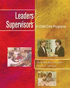Leaders and Supervisors in Child Care Programs Book