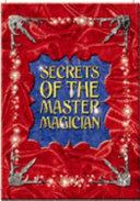 Secrets of the Master Magician