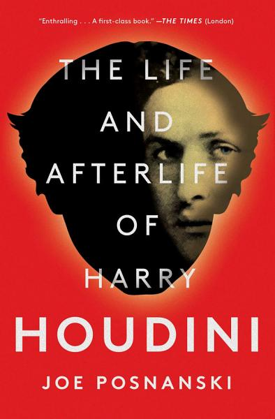 Download The Life and Afterlife of Harry Houdini Book