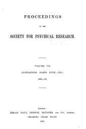 Proceedings of the Society for Psychical Research: Volume 7