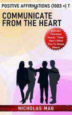 Positive Affirmations  1083    to Communicate From the Heart PDF