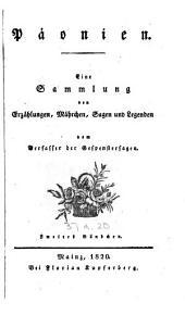 Päonien: Eine Sammlung von Erzählungen, Märchen, Sagen und Legenden vom Verfasser der Gespenstersagen, Band 2
