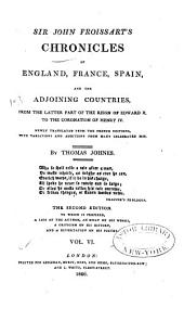 Sir John Froissart's Chronicles of England, France, Spain, and the Adjoining Countries: From the Latter Part of the Reign of Edward II. to the Coronation of Henry IV, Volume 6