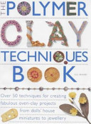 The Polymer Clay Techniques Book PDF