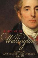Wellington  Waterloo and the Fortunes of Peace 1814   1852 PDF