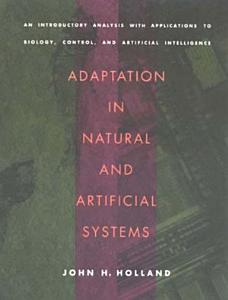 Adaptation in Natural and Artificial Systems