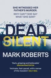Dead Silent: A gripping serial killer thriller