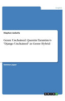 Genre Unchained  Quentin Tarantino s  Django Unchained  as Genre Hybrid PDF