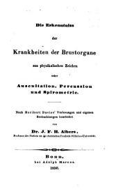 Die Erkenntniß der Krankheiten der Brustorgane aus physikalischen Zeiche n oder Auscultation, Percussion und Spirometrie: Nach Heribert Davie's Vorlesungen u. eigenen Beobachtungen