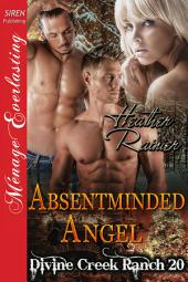 Absentminded Angel [Divine Creek Ranch 20]