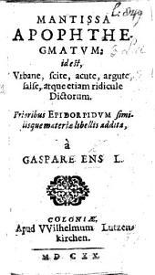 Mantissa Apophthegmatum ... prioribus Epidorpidum libellis addita